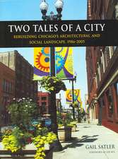 Two Tales of a City: Rebuilding Chicago's Architectural and Social Landscape, 1986-2005