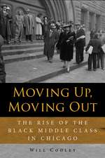 Moving Up, Moving Out: The Rise of the Black Middle Class in Chicago