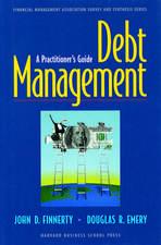 Debt Management:: A Practitioner's Guide