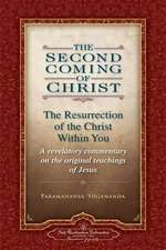 The Second Coming of Christ, Volumes I & II:  A Revelatory Commentary on the Original Teachings of Jesus