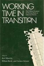 Working Time in Transition:  The Political Economy of Working Hours in Industrial Nations