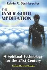 Inner Guide Meditation:  A Spiritual Technology for the 21st Century