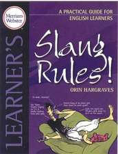 Slang Rules!:  A Practical Guide for English Learners