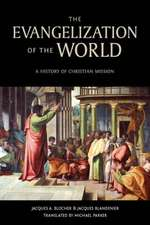 The Evangelization of the World*:  A History of Christian Missions