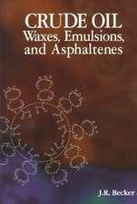 Crude Oil Waxes, Emulsions, & Asphaltenes