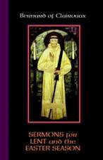 Bernard of Clairvaux:  Sermons for Lent and the Easter Season