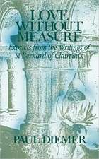 Love Without Measure:  Extracts from the Writings of Saint Bernard of Clairvaux