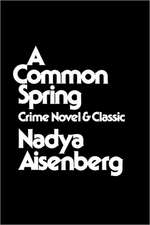 A Common Spring: Crime Novel and Classic