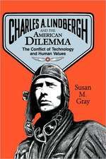 Charles A. Lindbergh and the American Dilemma: The Conflict of Technology and Human Values