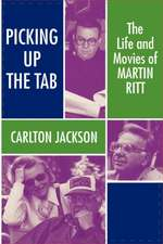 Picking Up the Tab: The Life and Movies of Martin Ritt