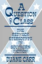 A Question of Class: The Redneck Stereotype in Southern Fiction