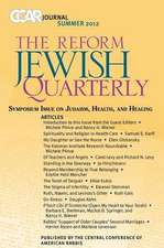 Ccar Journal, the Reform Jewish Quarterly Summer 2012:  Symposium Issue on Judaism, Health, and Healing