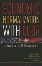 Economic Normalization with Cuba – A Roadmap for US Policymakers