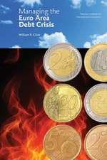Managing the Euro Area Debt Crisis