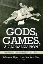 Gods, Games, and Globilization