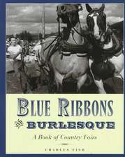 Blue Ribbons & Burlesque – A Book of Country Fairs