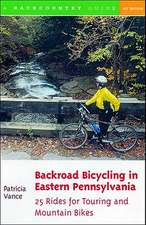 Backroad Bicycling in Eastern Pennsylvania – 25 Rides for Touring and Mountain Bikes