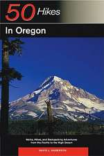 Explorer's Guide 50 Hikes in Oregon:  Walks, Hikes and Backpacking Adventures from the Pacific to the High Desert