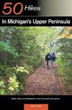 50 Hikes in Michigan′s Upper Peninsula – Walks, Hikes and Backpacks from Ironwood to St Ignace