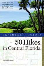 Explorer′s Guides – 50 Hikes in Central Florida 2e