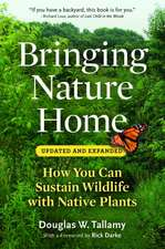 Bringing Nature Home:  How You Can Sustain Wildlife with Native Plants