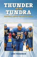 Thunder on the Tundra:  Football Above the Arctic Circle