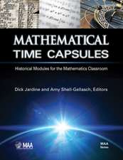 Mathematical Time Capsules: Historical Modules for the Mathematics Classroom