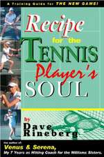 Recipes for a Tennis Players Soul: A Training Guide for the NEW GAME!
