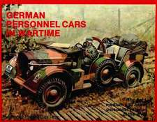 German Trucks & Cars in WWII Vol.I:  Personnel Cars in Wartime