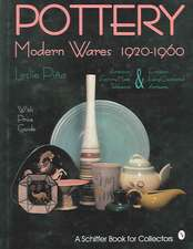 Pottery, Modern Wares 1920-1960