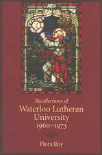 Recollections of Waterloo Lutheran University 1960-1973