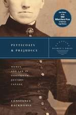 Petticoats and Prejudice - Women's Press Classics: Women & Law in Nineteenth-Century Canada