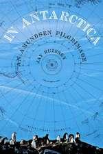 In Antarctica:  An Amundsen Pilgrimage