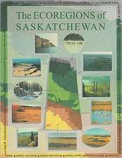 The Ecoregions of Saskatchewan