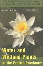Water and Wetland Plants of the Prairie Provinces:  Lives Past and Present