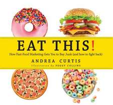 Eat This!:  A Kid's Field Guide to Fast Food Advertising