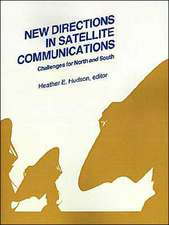 New Directions in Satellite Communications:  Challenges for North and South