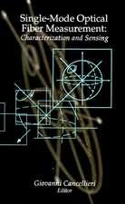 Single-Mode Optical Fiber Measurement:  Characterization and Sensing