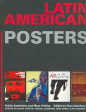 Latin American Posters:  Public Aesthetics and Mass Politics: Public Aesthetics and Mass Politics