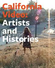 California Video – Artists and Histories