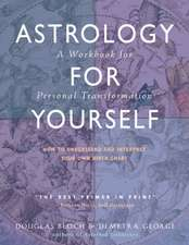 Astrology for Yourself:  A Workbook for Personal Transformation