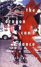The Dragon Can`t Dance – A Novel
