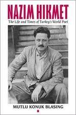 Nâzim Hikmet – The Life and Times of Turkey′s World Poet