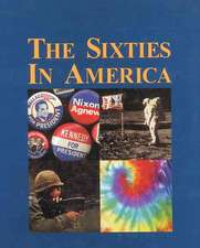 The Sixties in America:  Print Purchase Includes Free Online Access