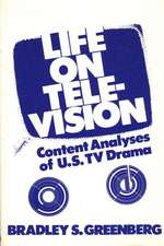Life on Television:  Content Analyses of U.S. TV Drama