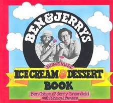 Ben & Jerry's Homemade Ice Cream & Dessert Book:  Learning to Live with Chronic Illness