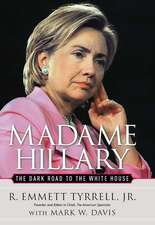 Madame Hillary: The Dark Road to the White House