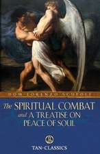 The Spiritual Combat and a Treatise on Peace of Soul:  A Carmelite Manual of Prayer