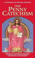 Penny Catechism:  A Catechism of Christian Doctrine