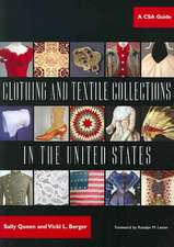 Clothing and Textile Collections in the United States: A CSA Guide